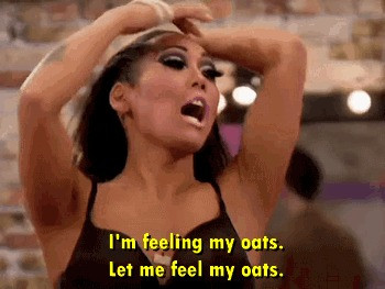Let me feel my oats