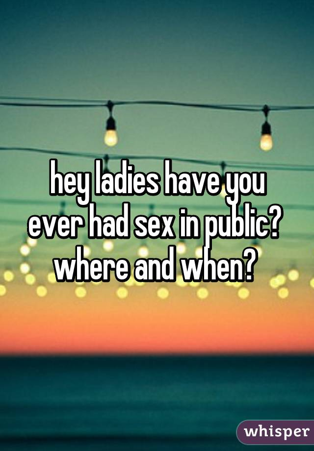 Have you ever had sex