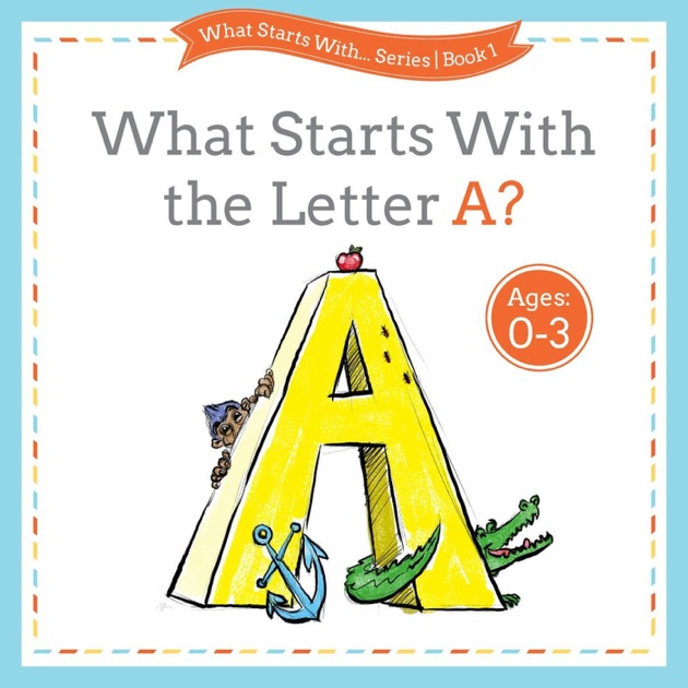 What starts with the letter a