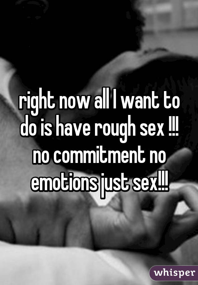 All i want is sex