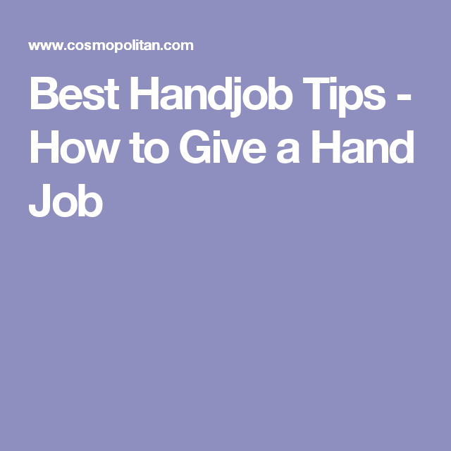 How to give a guy a hand