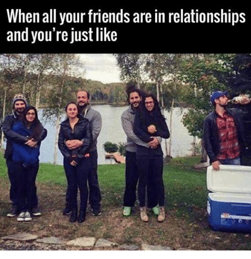 When all your friends are in relationships