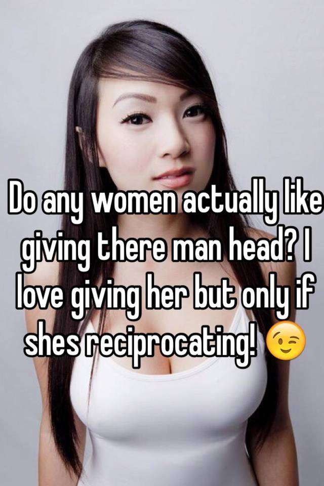 Do women like to give blowjobs
