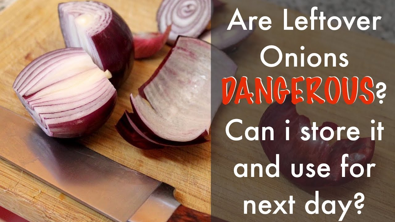 Storing cut onions poisonous