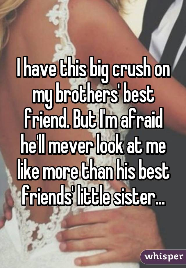 I have a crush on my brother