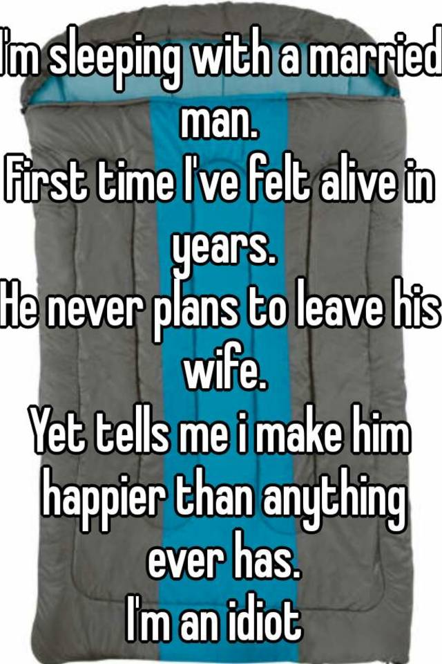 will a married man leave his wife