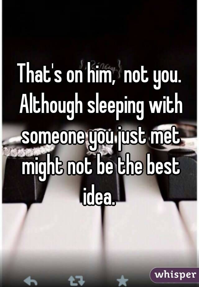 Sleeping with someone you just met