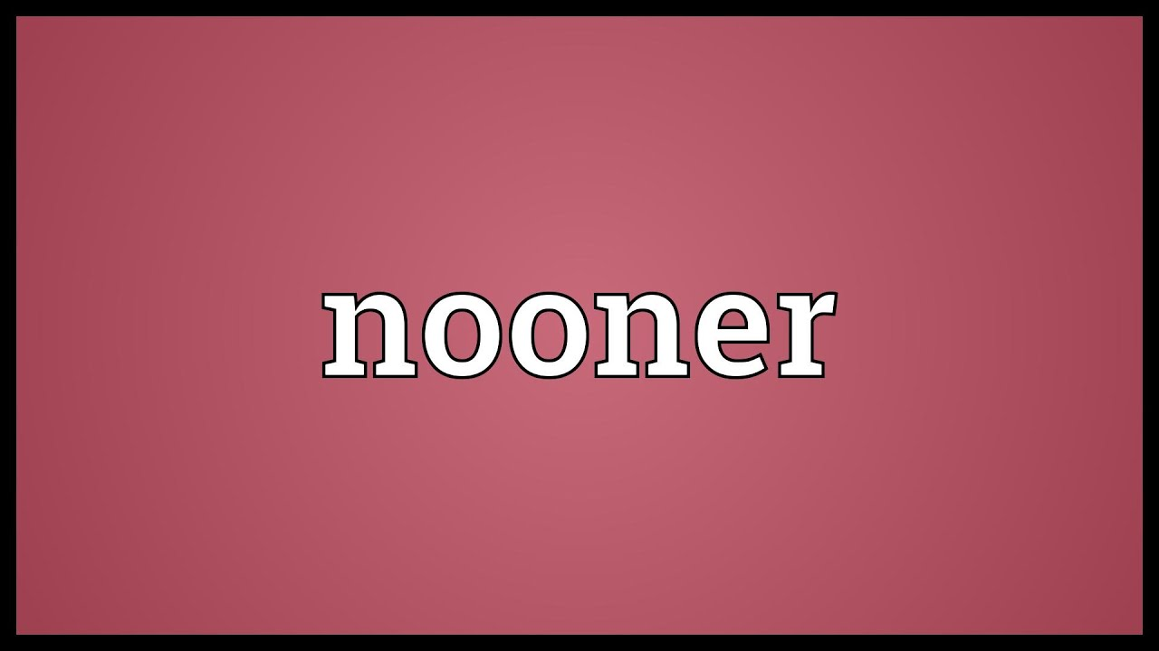What does nooner mean