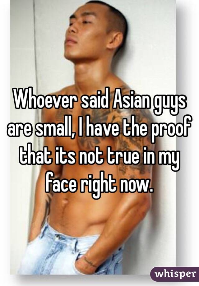 Asian guys have small