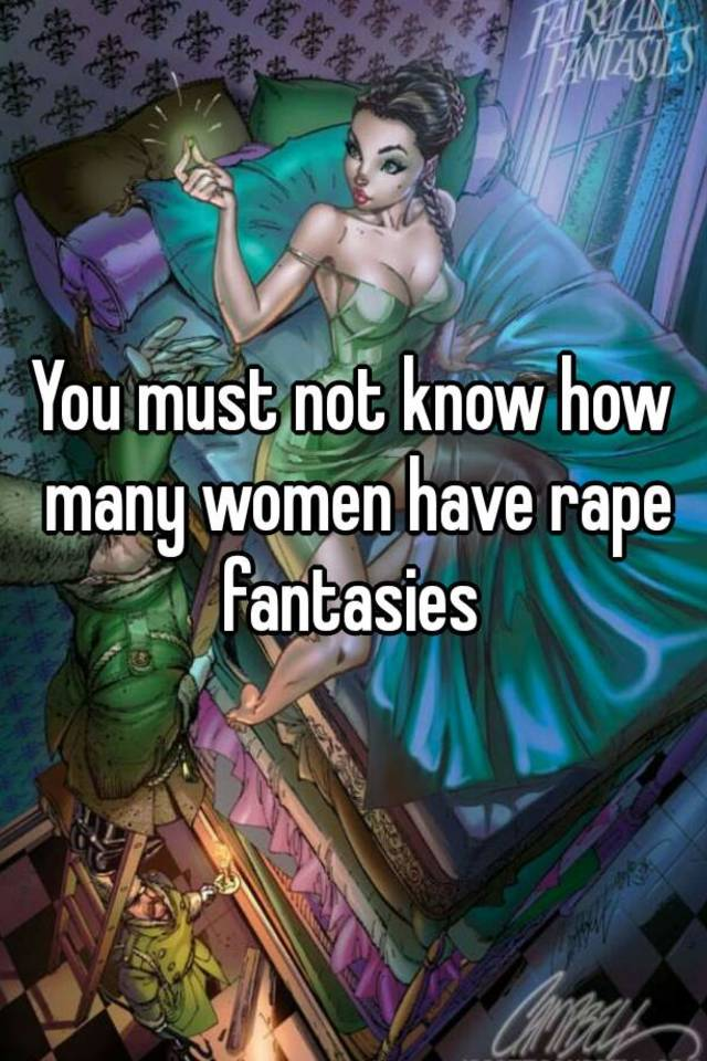 Why do women have rape fantasies