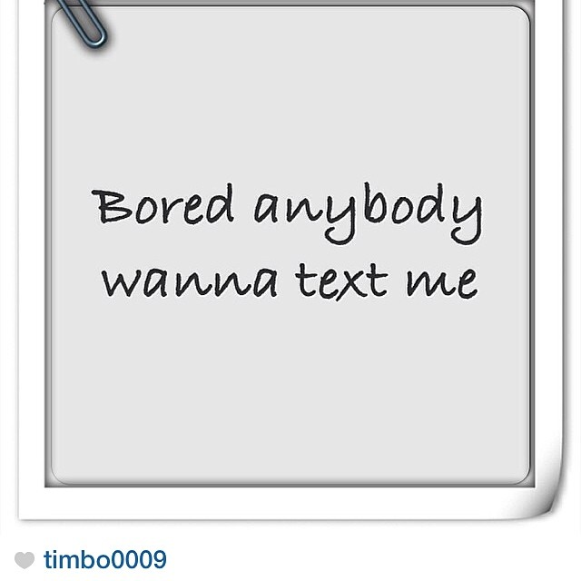 Who up and wanna text