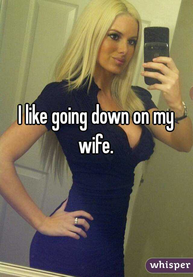Going down on wife