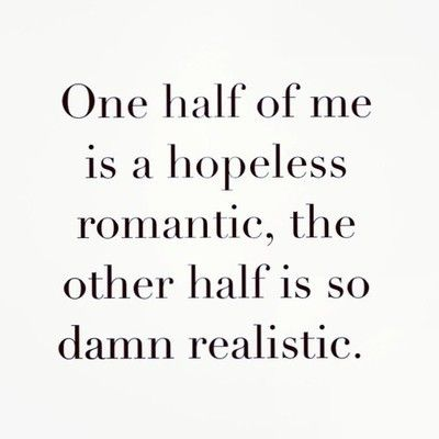 Am ia hopeless romantic