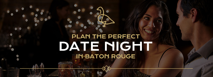 Romantic things to do in baton rouge