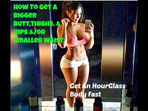 How to get thick thighs and hips