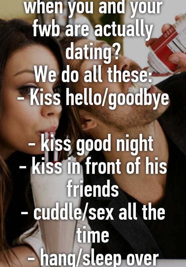 Do friends with benefits kiss and cuddle