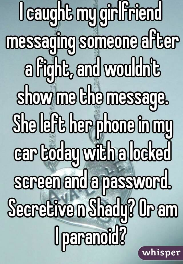 My girlfriend is secretive with her phone