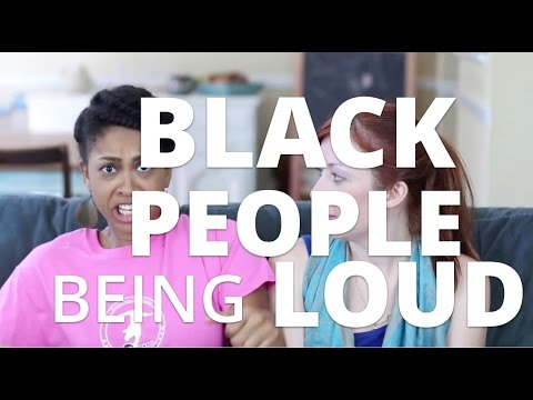 Why are black people loud