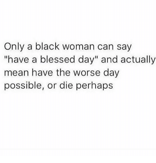 What does have a blessed day mean