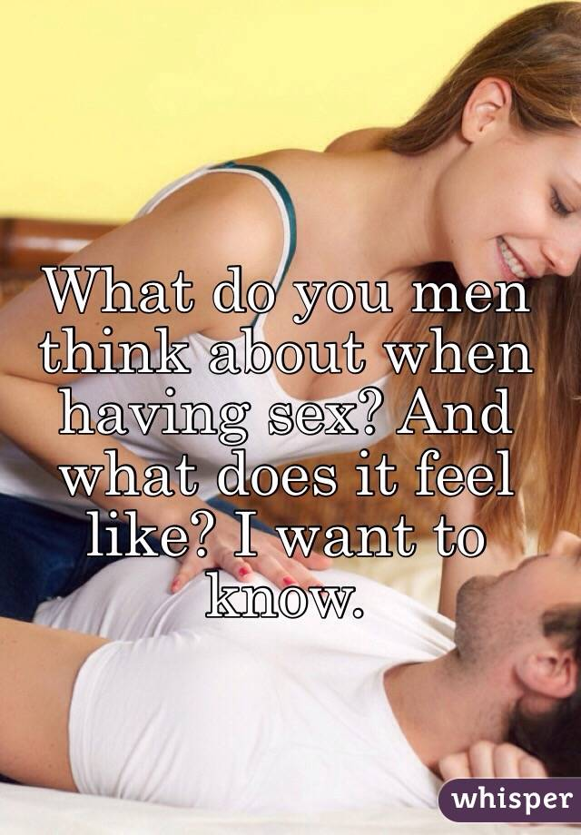 How does sex feel for a man