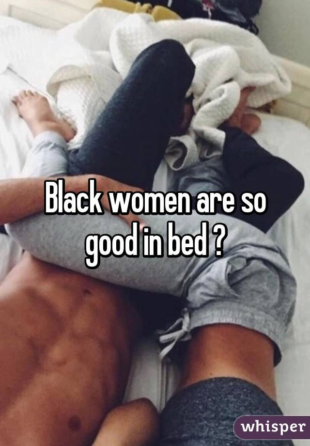 Are black women better in bed