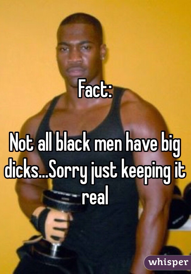 Do all black guys have big cocks