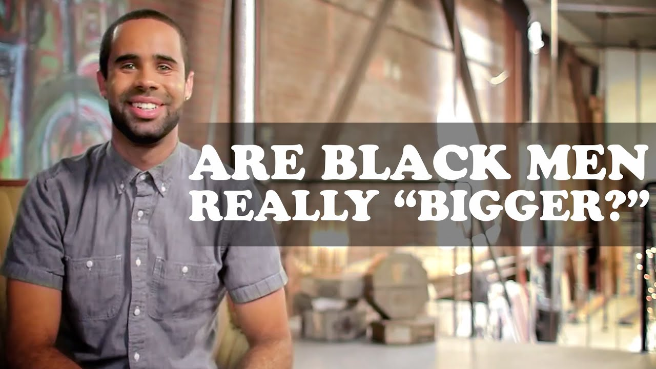 Why are black penises bigger