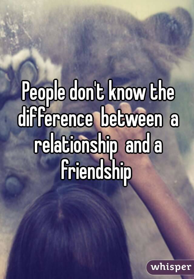 Difference between friendship and relationship