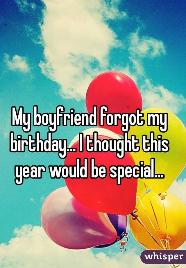 My boyfriend forgot my birthday