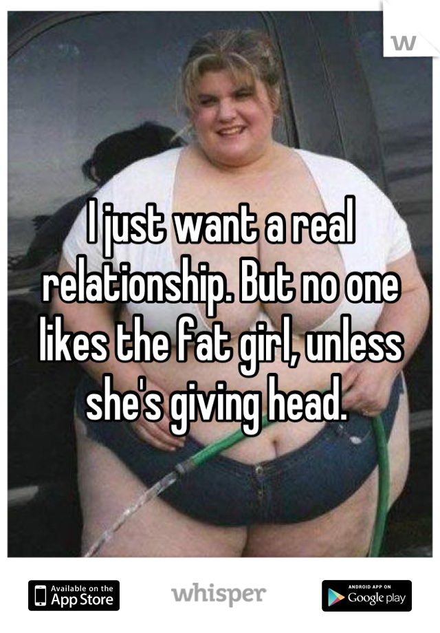 Fat girl gives head