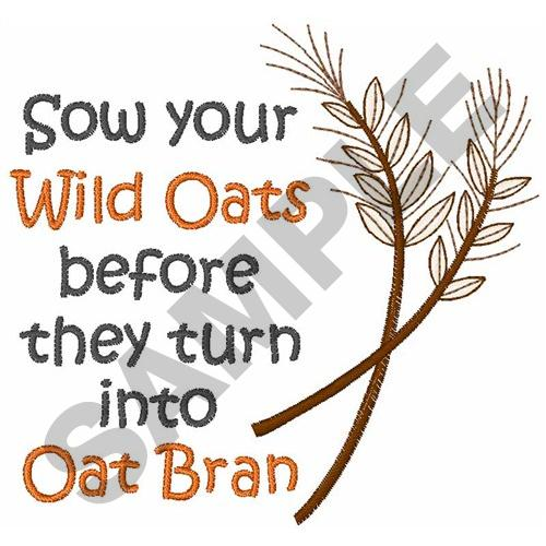 Sow your wild oats