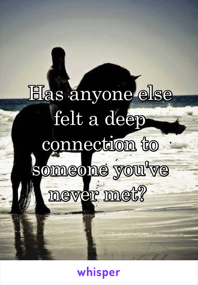 Deep connection with someone