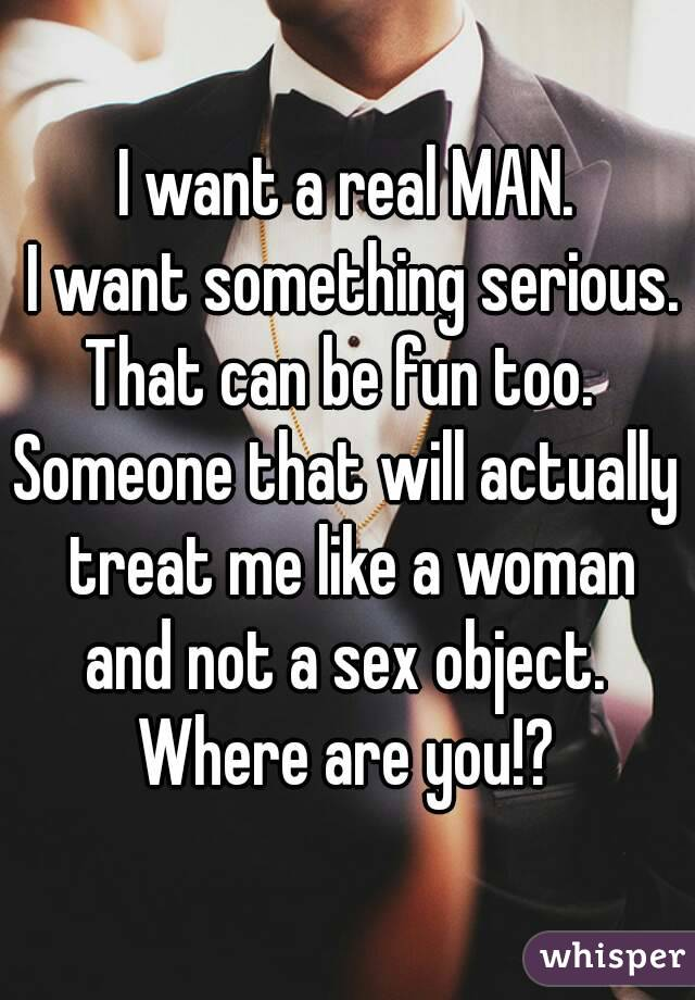 I want a real man