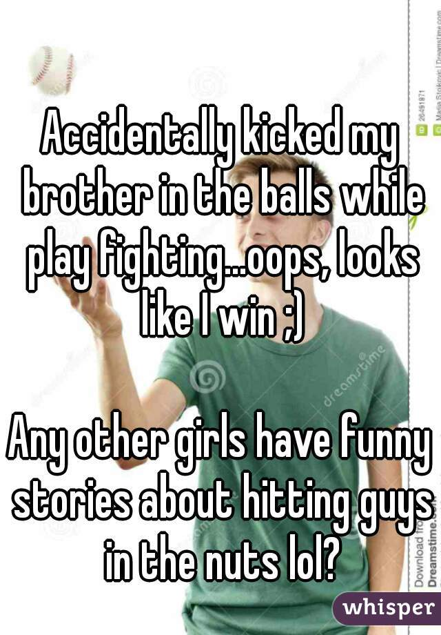 Kicked in the balls stories