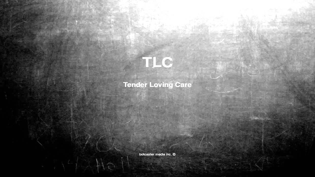 What does need tlc mean