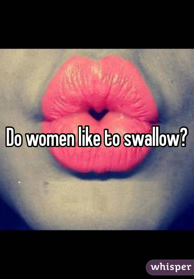 Women who like to swallow