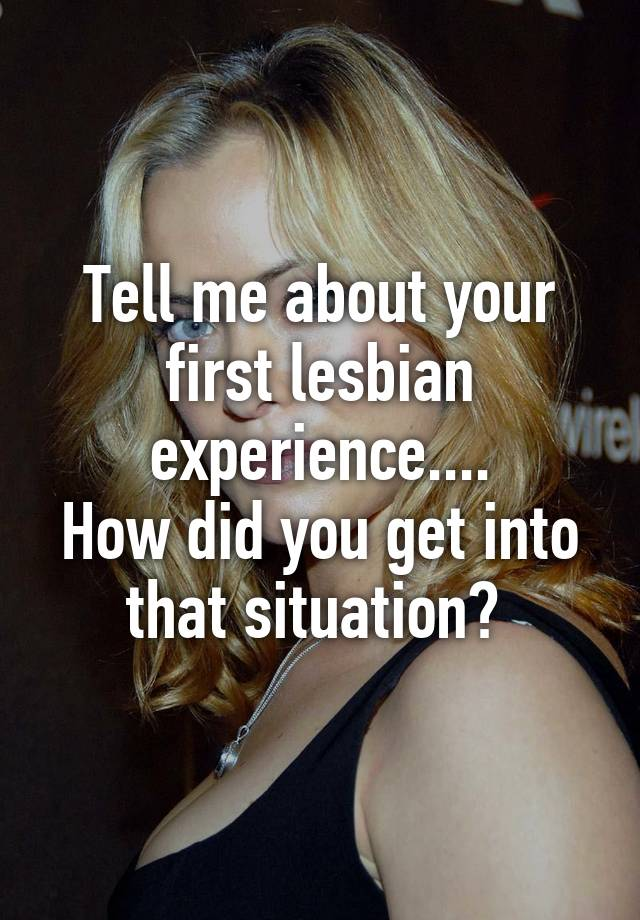 How was your first lesbian experience
