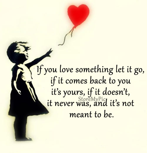 If you love it let it go