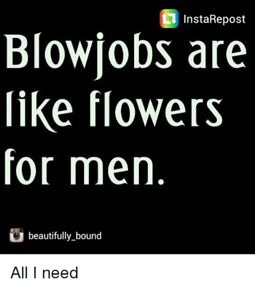 In need of a blowjob
