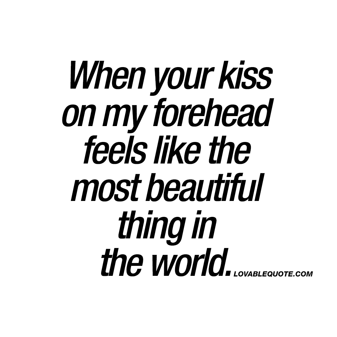 Kiss my forehead quotes