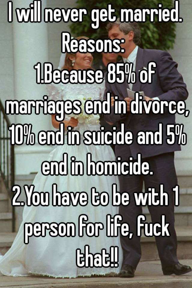 Reasons never to get married