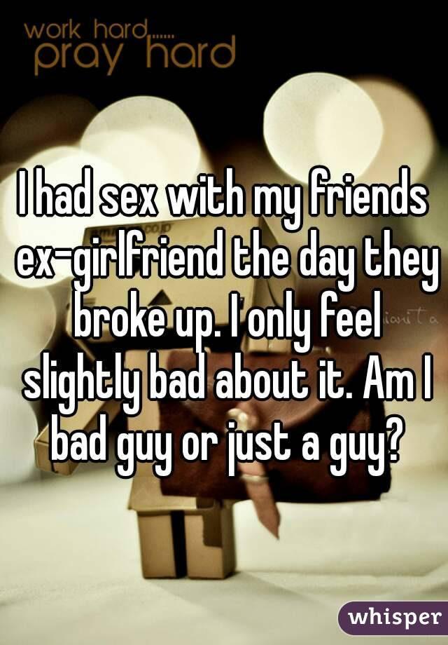 Sex with friends ex
