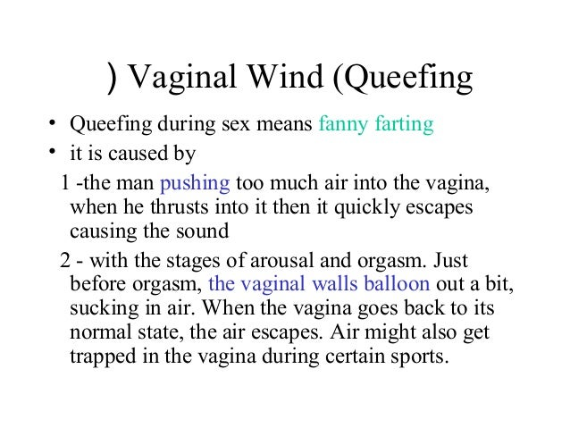What causes queefs