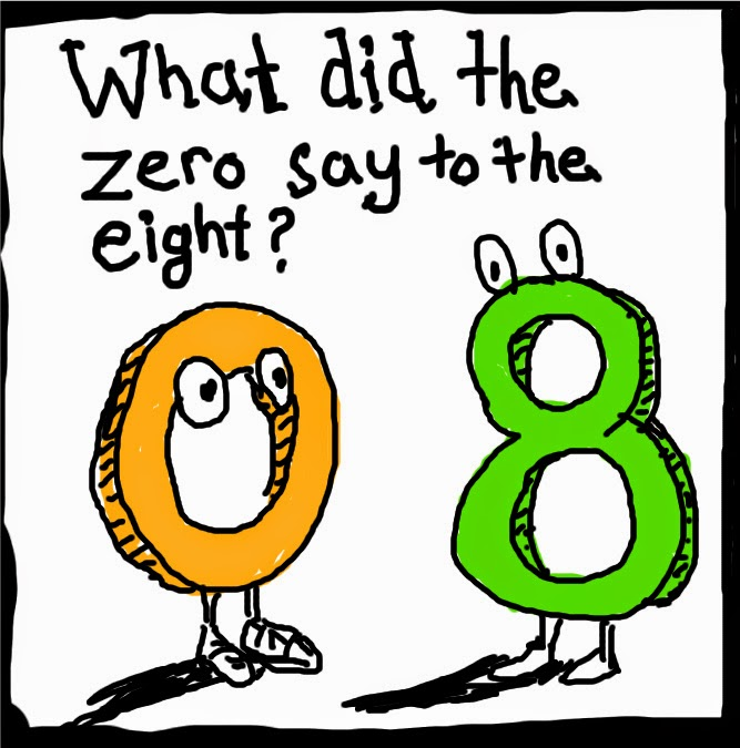 What did the zero say to the eight