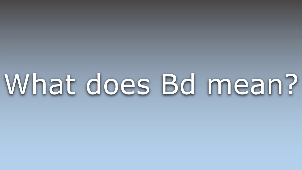 What does bd mean in text