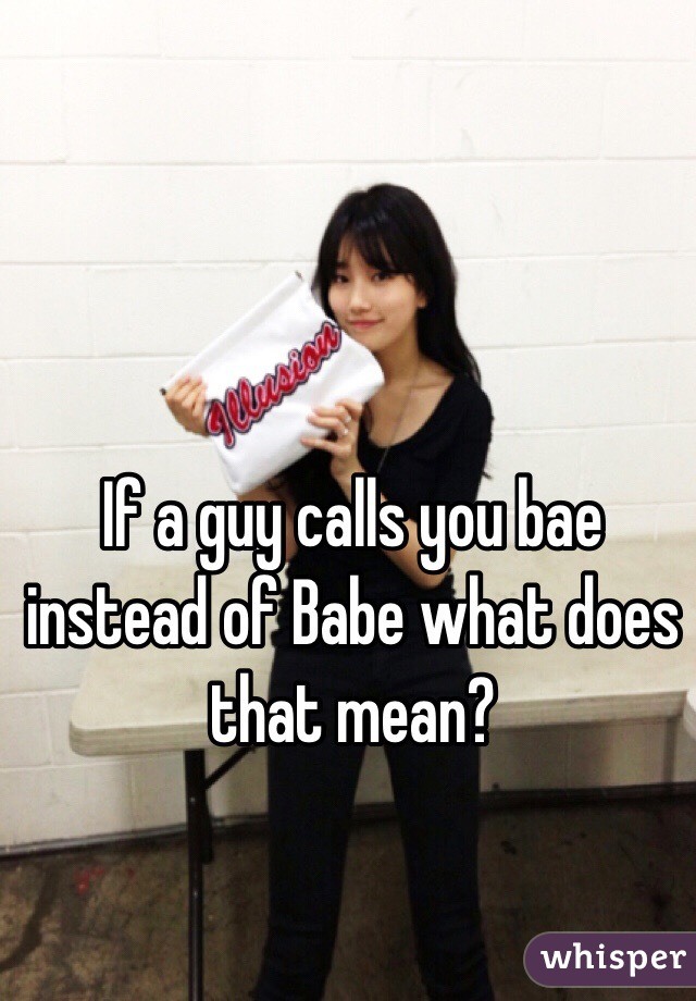What does it mean when a guy calls you babe.