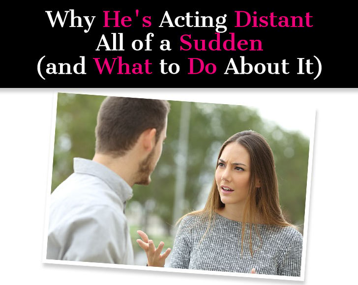 What to do when she becomes distant
