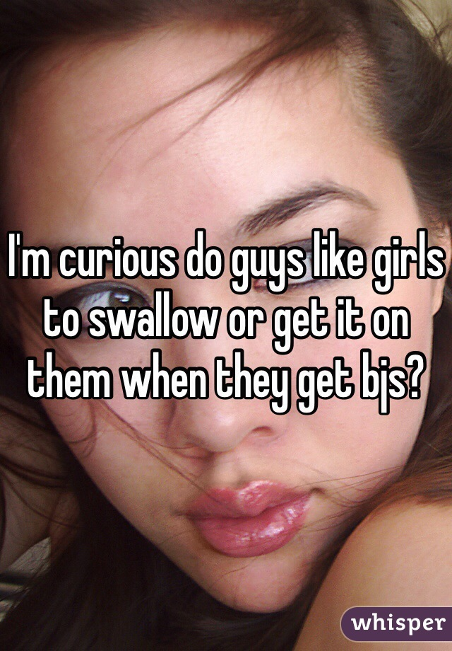 Why do girls swallow
